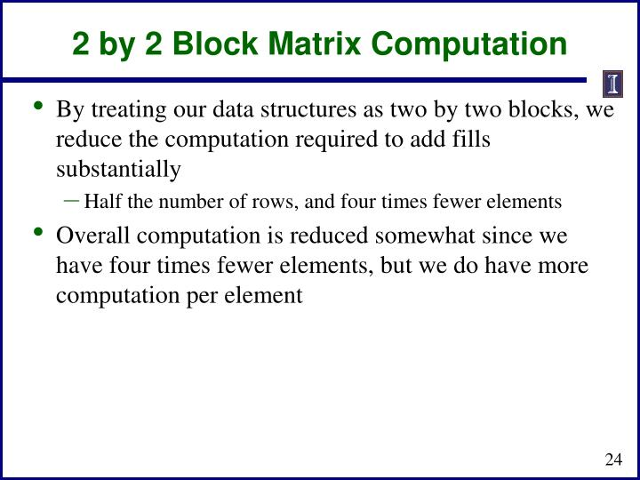 2 by 2 Block Matrix Computation