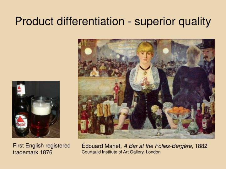 Product differentiation - superior quality