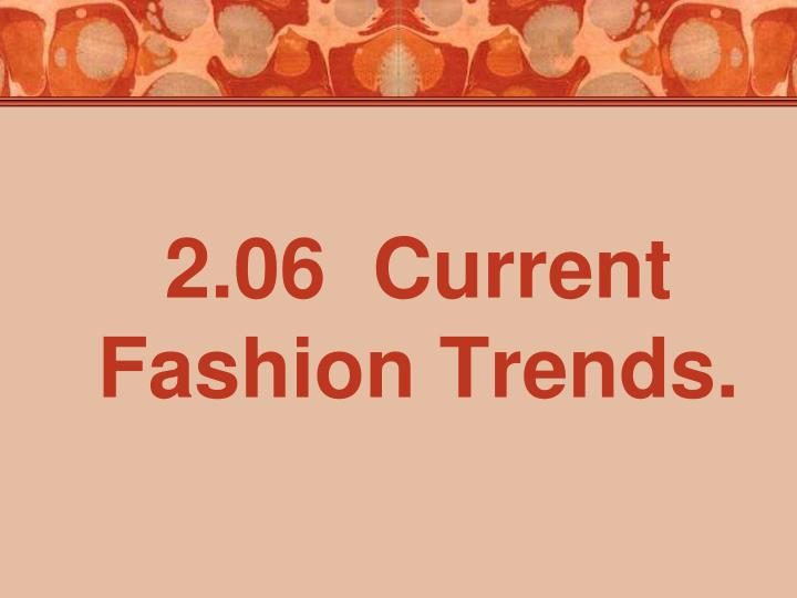 2 06 current fashion trends