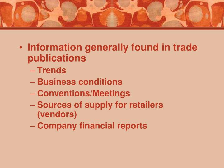 Information generally found in trade publications