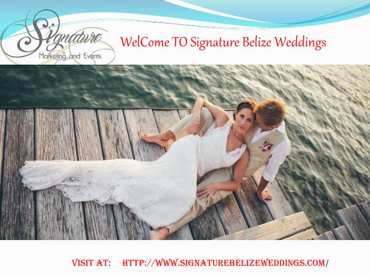 welcome to signature belize w eddings n.