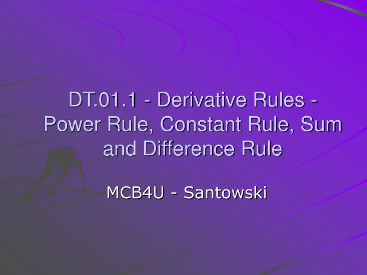 Dt 01 1 derivative rules power rule constant rule sum and difference rule