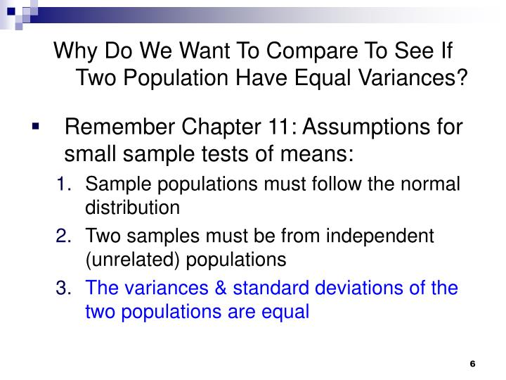 Why Do We Want To Compare To See If Two Population Have Equal Variances?
