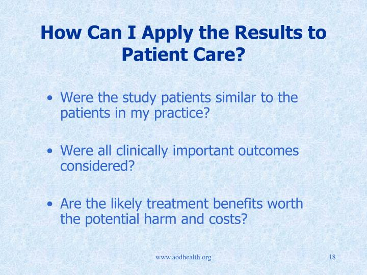 How Can I Apply the Results to Patient Care?