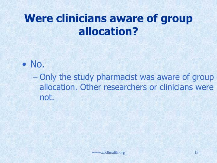 Were clinicians aware of group allocation?