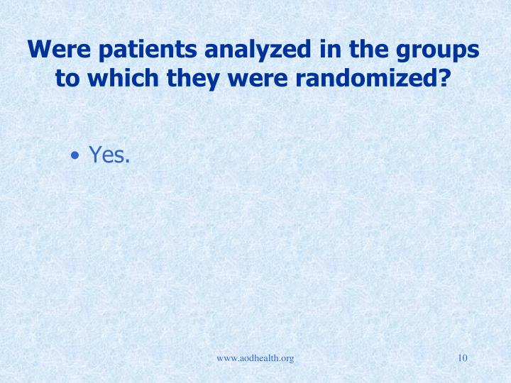 Were patients analyzed in the groups to which they were randomized?