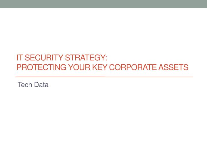 it security strategy protecting your key corporate assets