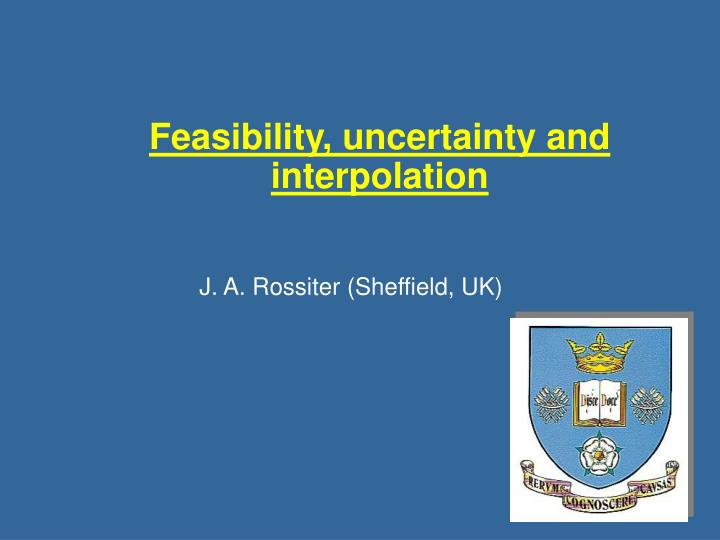 Feasibility uncertainty and interpolation