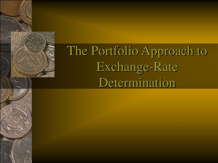 The Portfolio Approach to Exchange-Rate Determination
