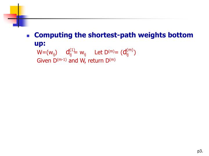 Computing the shortest-path weights bottom up: