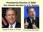 presidential election of 2000 the closest election in u s history