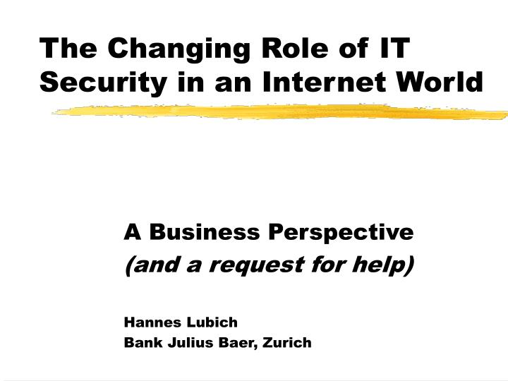 the changing role of it security in an internet world