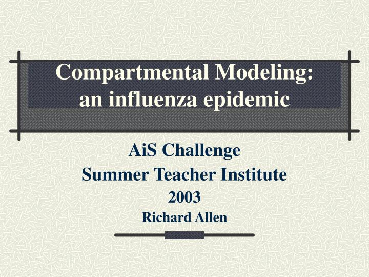 Compartmental modeling an influenza epidemic