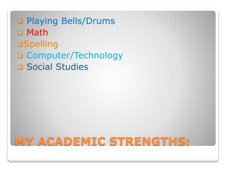 what are my academic strengths