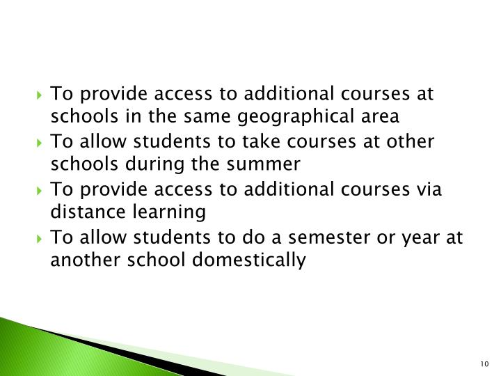 To provide access to additional courses at schools in the same geographical area