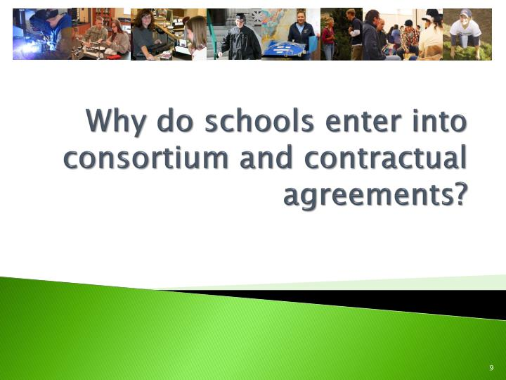 Why do schools enter into consortium and contractual agreements?