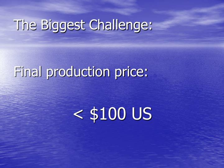 The Biggest Challenge: