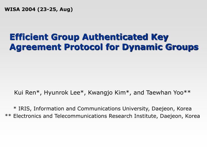efficient group authenticated key agreement protocol for dynamic group s