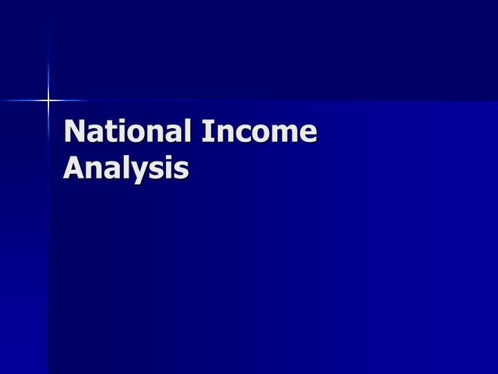 economics and national income Economics is much like a model in architecture or car design: it is a  must be that national income and national product are equal in other words, the total.