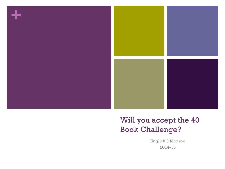 will you accept the 40 book challenge n.