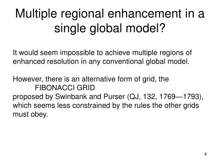 Multiple regional enhancement in a single global model?