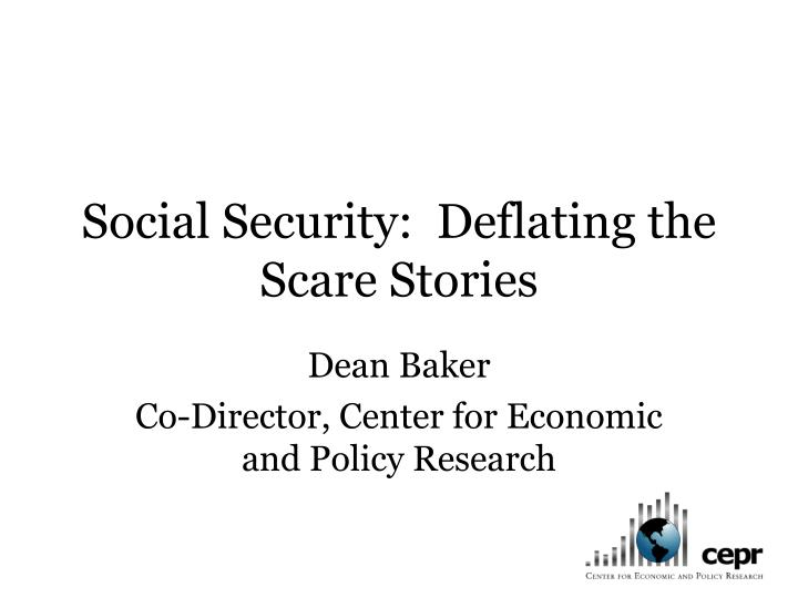 social security deflating the scare stories n.