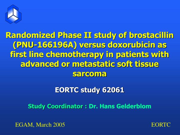Randomized Phase II study of brostacillin (PNU-166196A) versus doxorubicin as first line chemotherapy in patients with advanced or metastatic soft tissue sarcoma