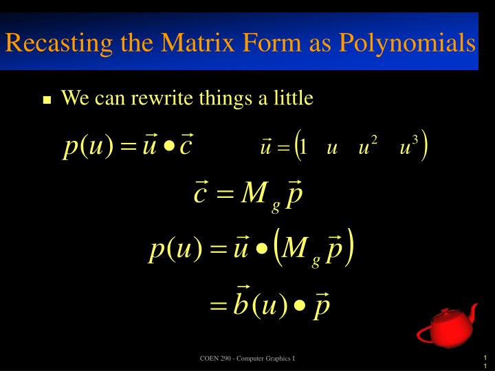 Recasting the Matrix Form as Polynomials