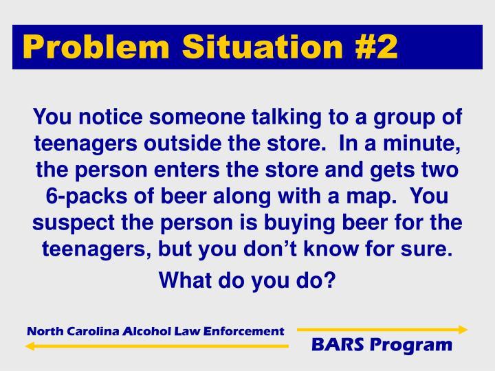 Problem Situation #2