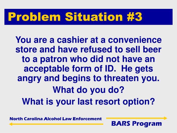 Problem Situation #3