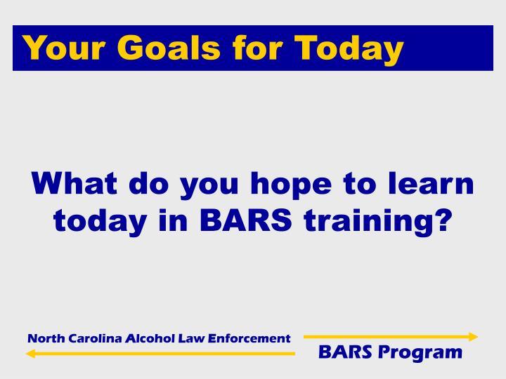 What do you hope to learn today in bars training