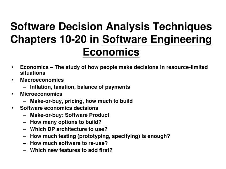 software decision analysis techniques chapters 10 20 in software engineering economics n.