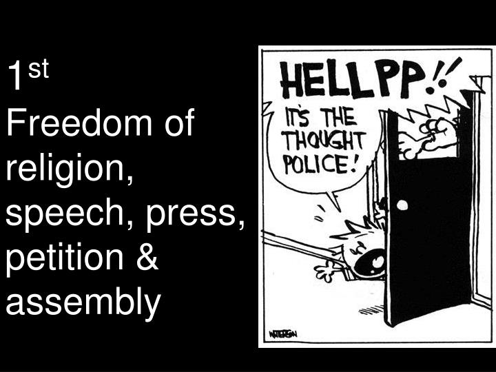 1 st freedom of religion speech press petition assembly n.