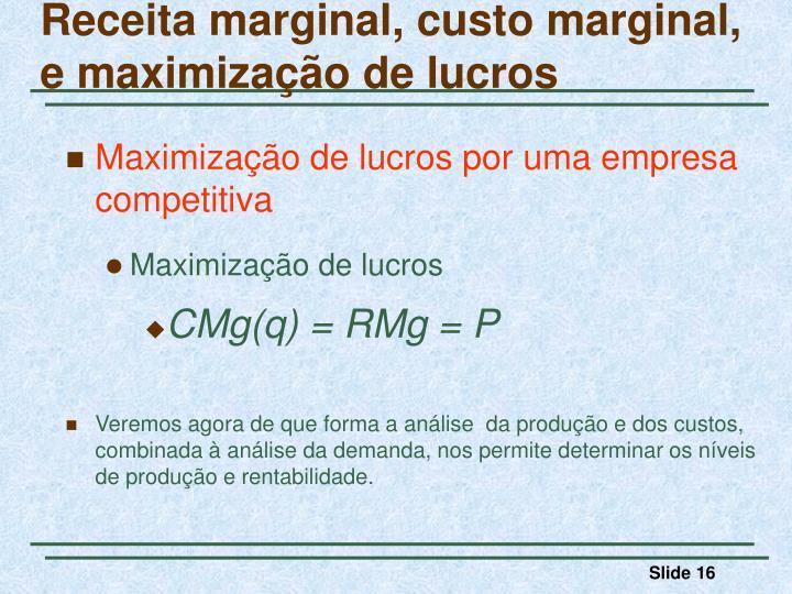 Receita marginal, custo marginal,