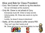 alice and bob for class president