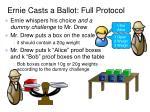 ernie casts a ballot full protocol