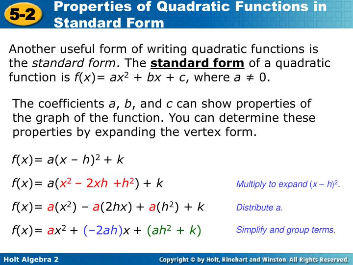 Another useful form of writing quadratic functions is the
