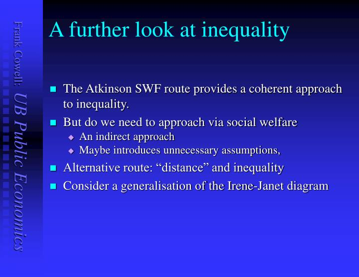 A further look at inequality