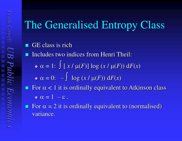 The Generalised Entropy Class