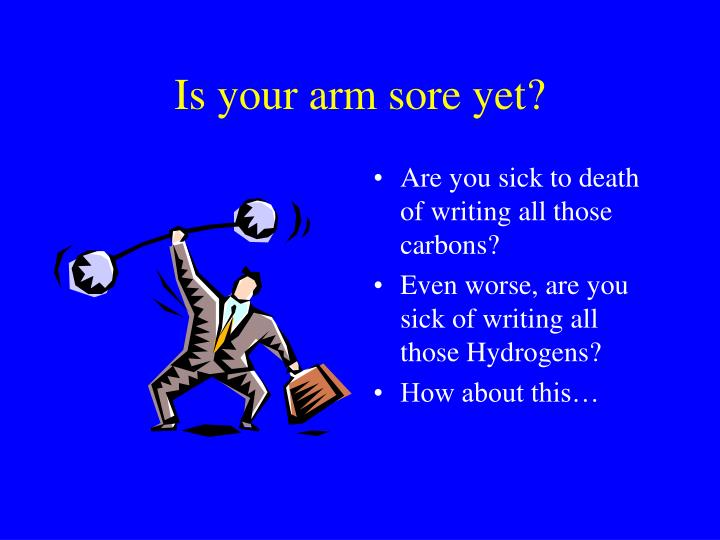 Is your arm sore yet?