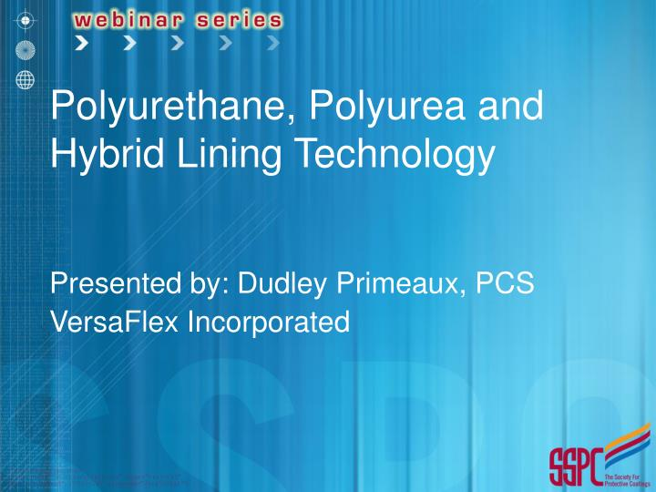 PPT Polyurethane Polyurea And Hybrid Lining Technology