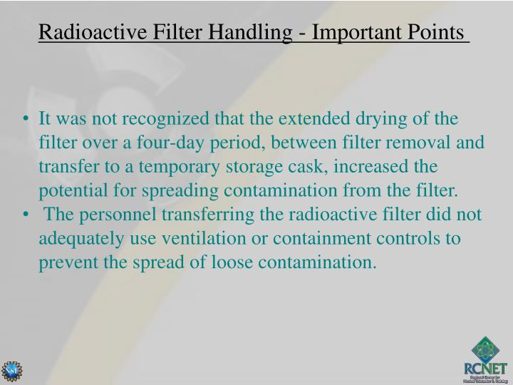 Radioactive Filter Handling - Important Points