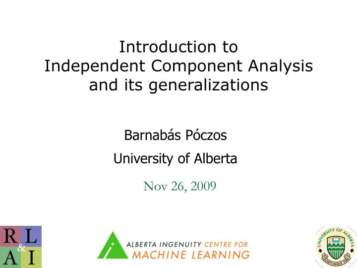 introduction to independent component analysis and its generalizations n.
