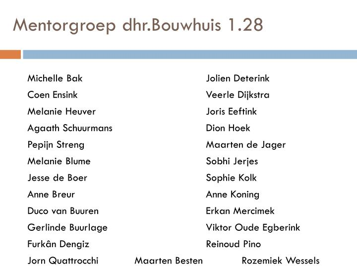 Mentorgroep dhr.Bouwhuis 1.28