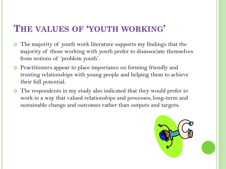 The values of 'youth working'