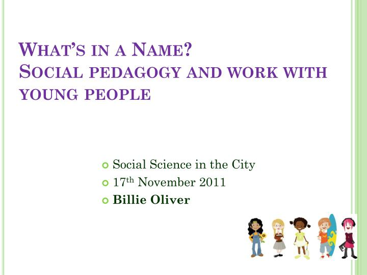 What s in a name social pedagogy and work with young people