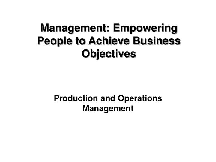 PPT - Production and Operations Management PowerPoint Presentation