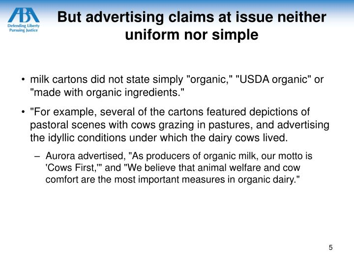 But advertising claims at issue neither uniform nor simple