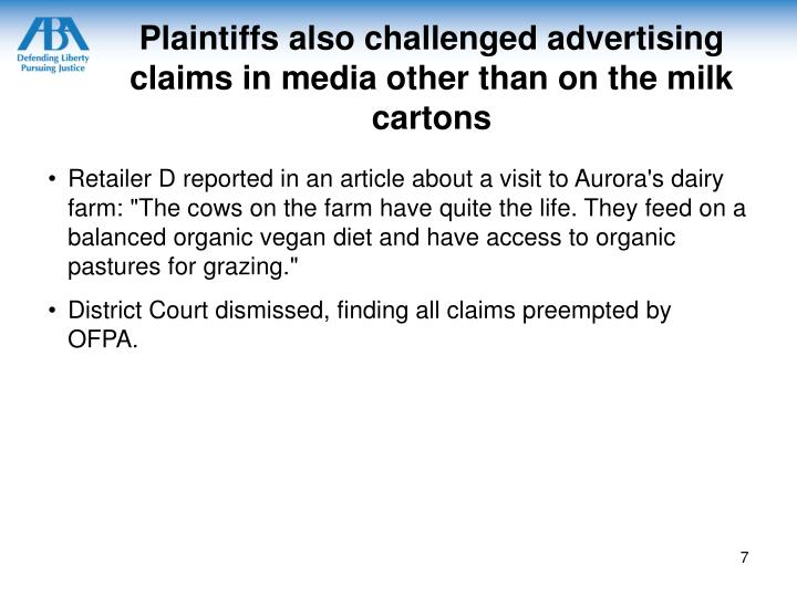 Plaintiffs also challenged advertising claims in media other than on the milk cartons