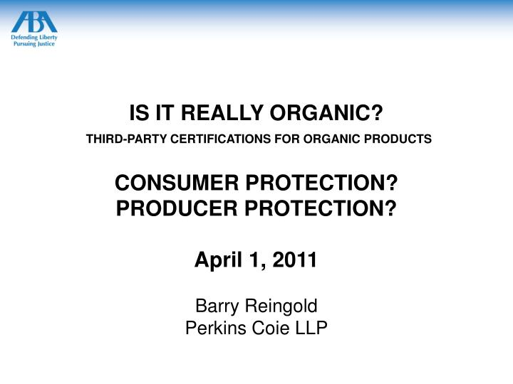IS IT REALLY ORGANIC?